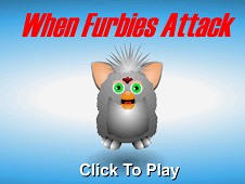 When Furbies Attack