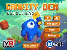 Gravity Den: Beginning