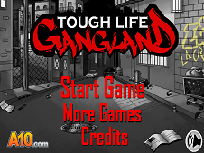 Tough Life Gangland