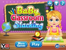 Baby Classroom Slacking