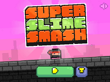 Super Slime Smash