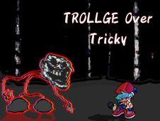 Friday Night Funkin: Trollge Over Tricky