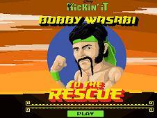 Bobby Wassabi to the Rescue