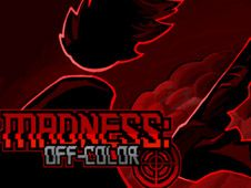 MADNESS: Off-Color